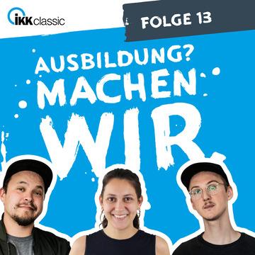"""Visual des Podcast """"Ausbildung? Machen wir."""", Folge 13."""