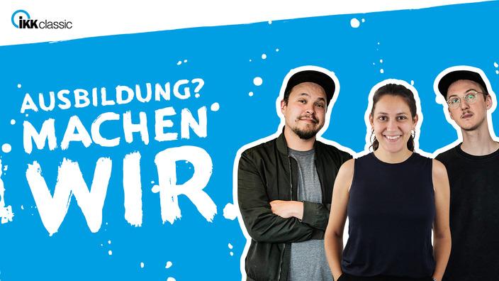 """Das Visual von """"Ausbildung? Machen wir."""", der Azubi-Podcast der IKK classic."""